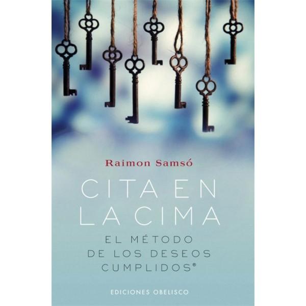 """""""Cita en la cima. El método de los deseos cumplidos"""" Un libro de Raimon Samsó"""