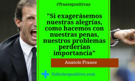 Frase positiva 7: Anatole France