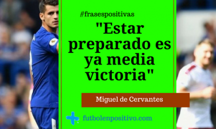 Frase positiva 6: Miguel de Cervantes