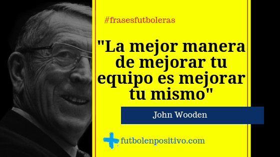 Frase futbolera 7: John Wooden