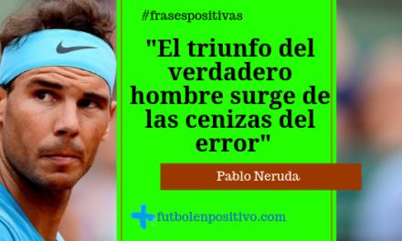 Frase positiva 13: Pablo Neruda