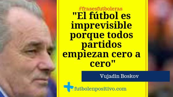 Frase futbolera 9: Vujadin Boskov