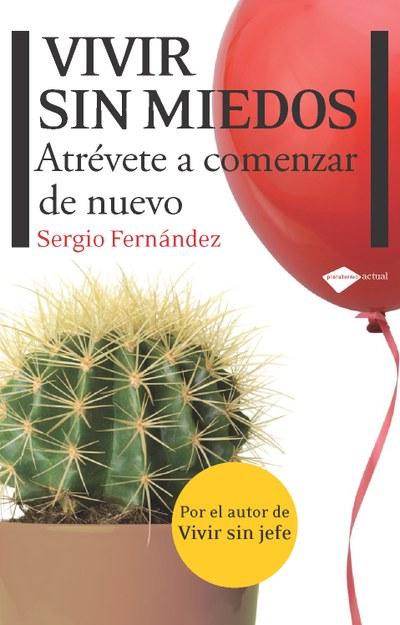 """""""Vivir sin miedos"""" de Sergio Fernández"""