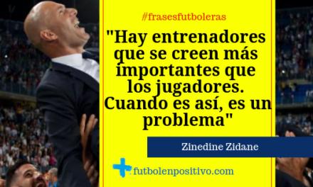 Frase futbolera 19: Zinedine Zidane