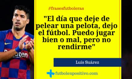Frase futbolera 29. Luis Suárez