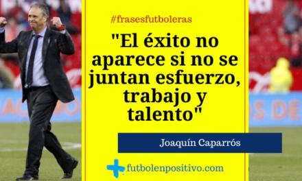 Frase futbolera 32: Joaquín Caparrós