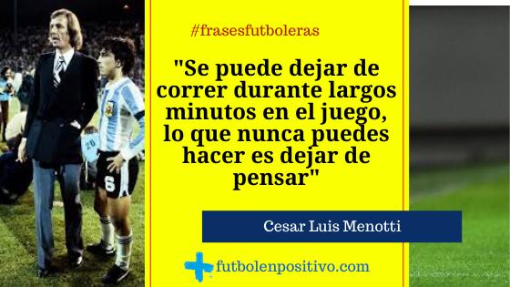 Frase futbolera 33: Cesar Luis Menotti