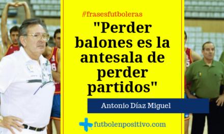 Frase futbolera 36: Antonio Díaz Miguel