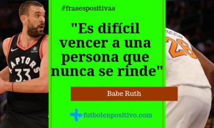 Frase positiva 73: Babe Ruth