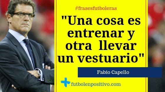 Frase futbolera 46: Fabio Capello