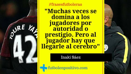 Frase futbolera de Inaki Saéz