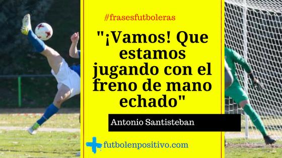 Frase futbolera Antonio Santisteban