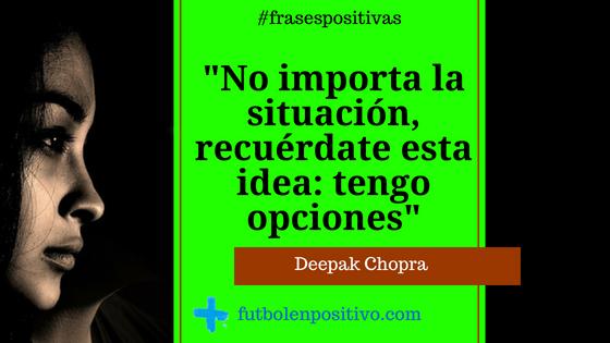 Frase positiva 82: Deepak Chopra