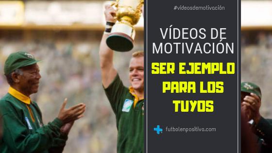 Vídeo de motivación 75: Ser ejemplo para los tuyos