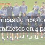 Técnicas de resolución de conflictos en cuatro pasos