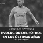 Evolución del fútbol en los últimos años