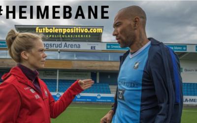 Heimebane, una serie espectacular de fútbol que no te puedes perder